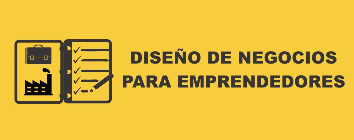 Diseño de Negocios para Emprendedores